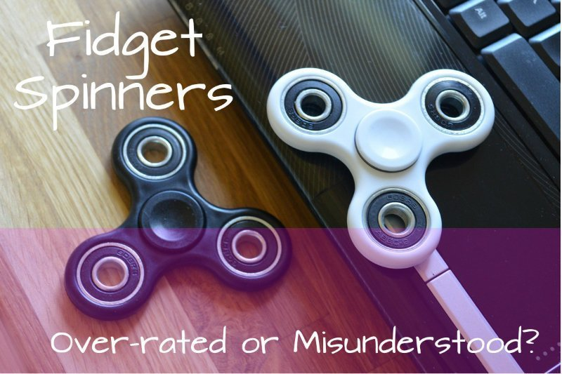 Dear Fidget Spinners.. A Misunderstood Tool or An Over-Rated Toy?
