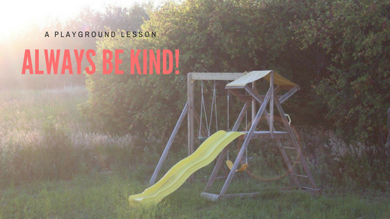 A Playground Lesson: Always Be Kind! {Free Printable}